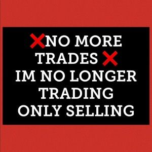 IM NO LONGER TRADING